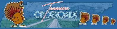 Tennessee Crossroads & Turkeys!