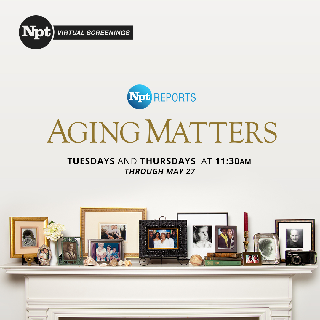 Aging Matters Virtual Screenings Tuesdays and Thursdays at 11:30